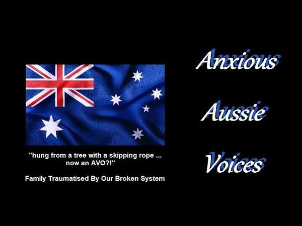 Anxious Aussie Voices - Victims Victimized by a Twisted System
