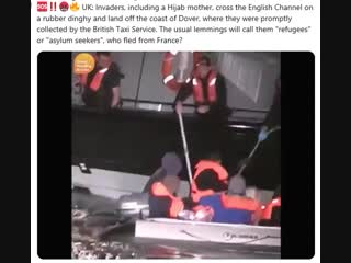 Invaders, including a Hijab mother, cross the English Channel on a rubber dinghy and land off the coast of Dover