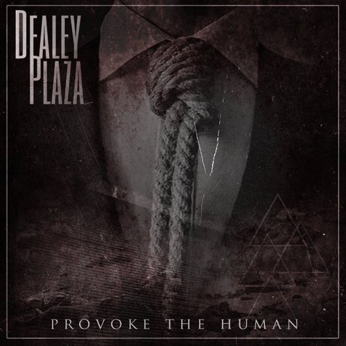 Dealey Plaza - Provoke the Human [EP] (2014)