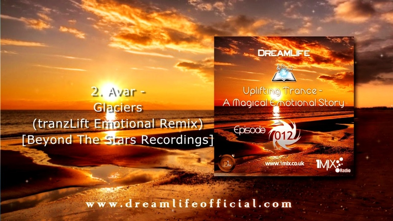 Uplifting Trance A Magical Emotional Story Ep 012 by DreamLife July 2018