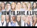 ► Grey's Anatomy   How To Save A Life