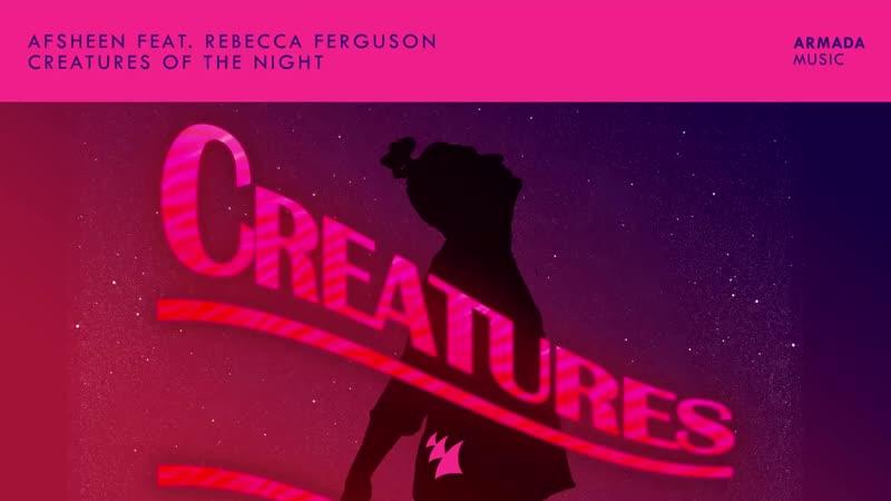 AFSHeeN feat. Rebecca Ferguson - Creatures Of The Night ( 720 X 1280 )