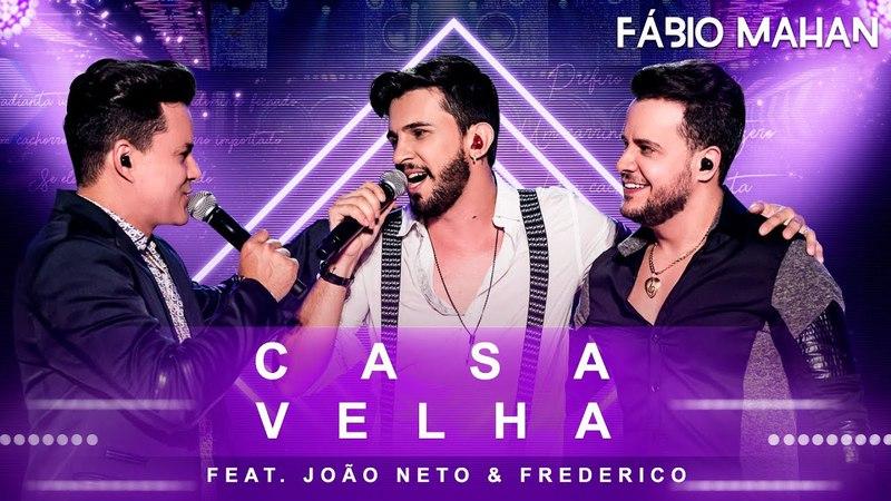 Fábio Mahan Casa Velha feat João Neto Frederico DVD Algo Novo Vídeo Oficial
