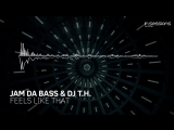 Jam Da Bass &amp DJ T.H. - Feels Like That In Sessions