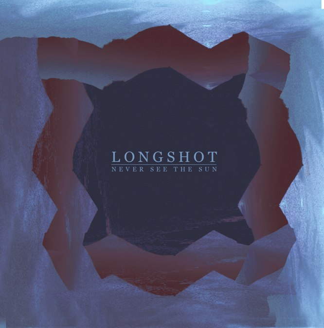 Longshot - Never See The Sun [EP] (2012)