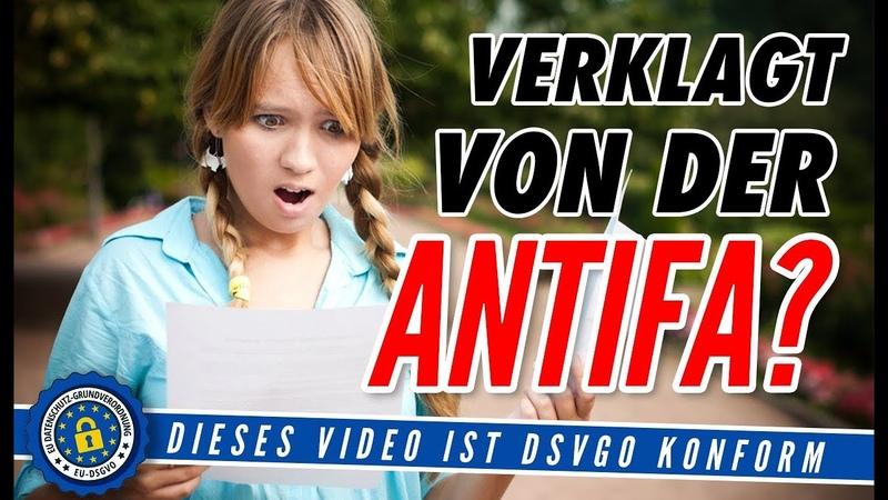 Verklagt von der Antifa Die DSVGO schlägt zu