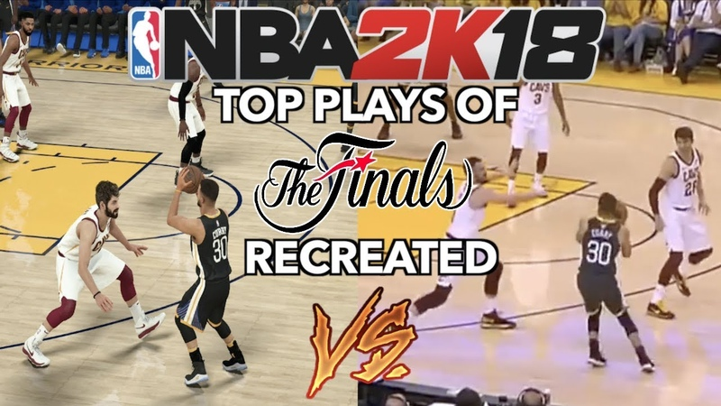 TOP PLAYS OF THE 2018 NBA PLAYOFFS RECREATED IN NBA 2k18