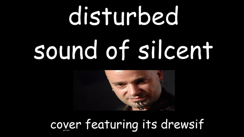 Disturbed - Sound of Silence (cover w/ Drewsif)