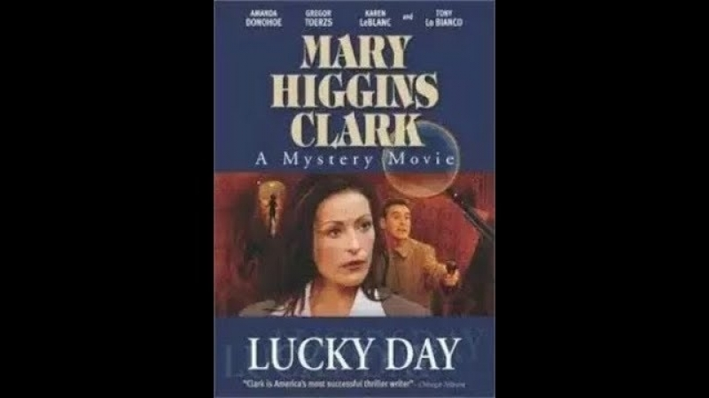 Тайны Мэри Хиггинс Кларк/День удачи/ детектив/2002 США