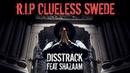 SHURDA RIP CLUELESS SWEDE DISSTRACK ft Shazaam shurdalife