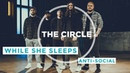 While She Sleeps - Anti-Social   ⭕ THE CIRCLE 14   OFFSHORE Live Session