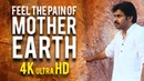 Feel The pain of Mother Earth 4K Ultra HD A Shatagani Presentation Pawan Kalyan