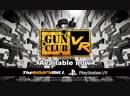 Gun Club VR Launch Trailer PSVR
