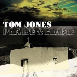 Tom Jones альбом Praise & Blame
