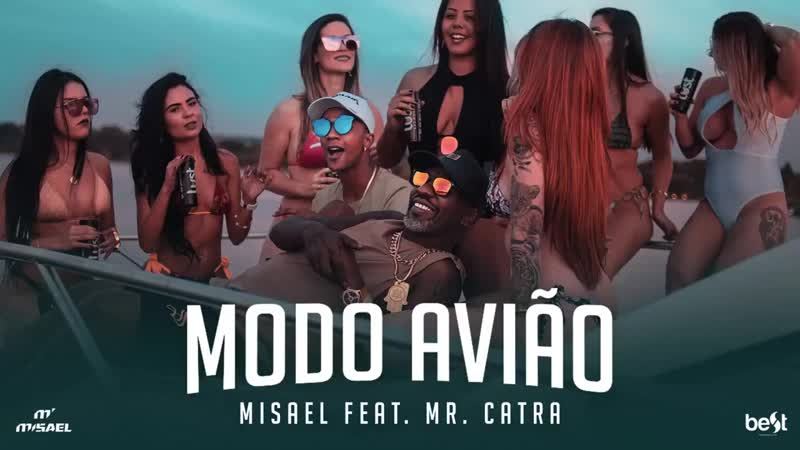 Misael - Modo Avião Feat Mr. Catra (Official Music).mp4
