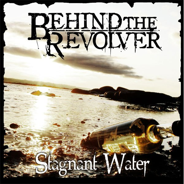 Behind The Revolver - Stagnant Water [EP] (2012)