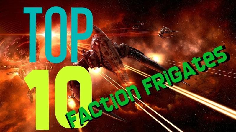 EVE ONLINE TOP 10 Faction frigates Фракционные фригаты