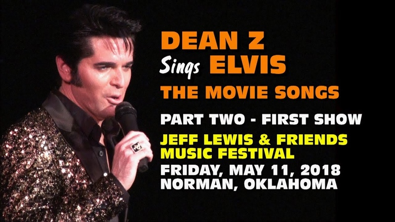 Dean Z -Elvis Movie Songs J.Lewis Festival Oklahoma Fri May 11 2018
