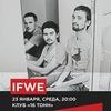 Ifwe @ «16 Тонн» (Москва) 23/01/2013