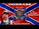 Donbas z Russellem Bentley odc 13 Piłka nożna na Donbasie