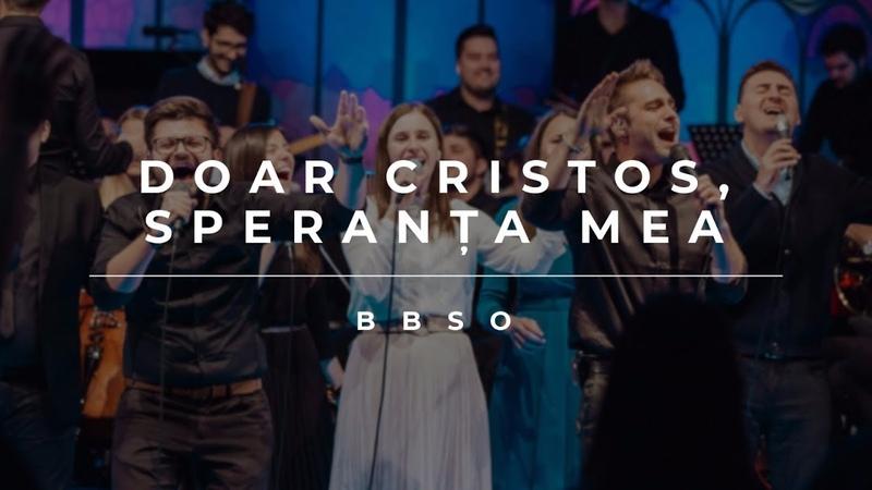BBSO - Doar Cristos, Speranța mea (Live Cover)