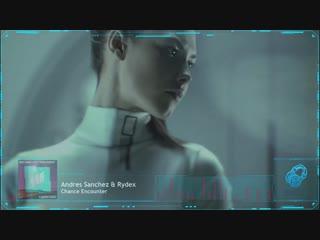 Andres sanchez & rydex - chance encounter [flashover trance]
