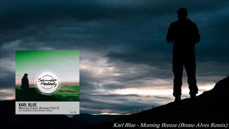 Karl Blue - Morning Breeze (Bruno Alves Remix) [Summer Melody]