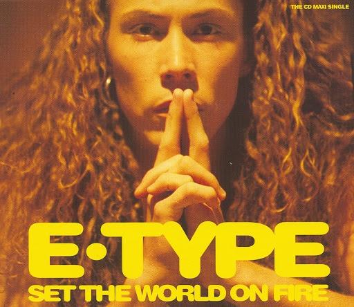 E-type альбом Set The World On Fire (Version 1)