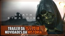 DEATH STRANDING Análise do Trailer da TGS 2018 e mais detalhes da história