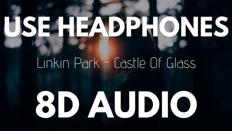 Linkin Park - Castle of Glass (8D AUDIO)
