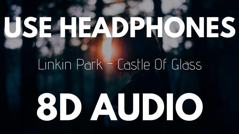 Linkin Park - Castle of Glass (8D AUDIO)