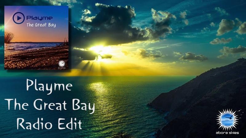 Playme - The Great Bay (Radio Edit) [Abora Recordings]
