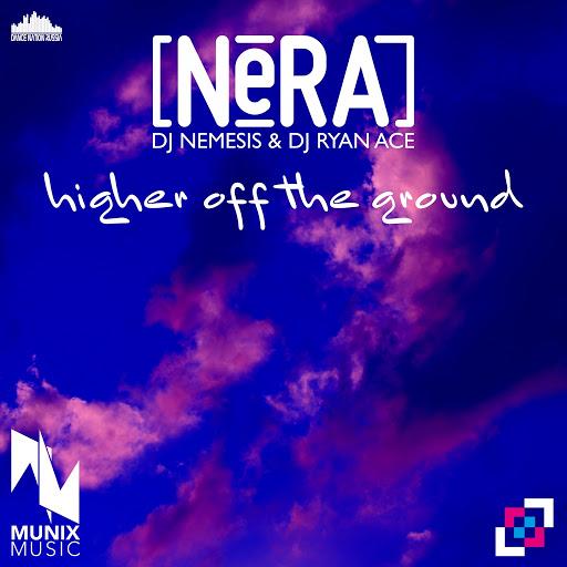 Nera альбом Higher off the Ground