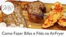 Como Preparar Carnes em Bifes ou Filés na AirFryer - Fritadeira Sem Óleo