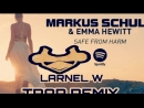 Markus Schulz feat Emma Hewitt Safe From Harm LARNEL W Trap Remix