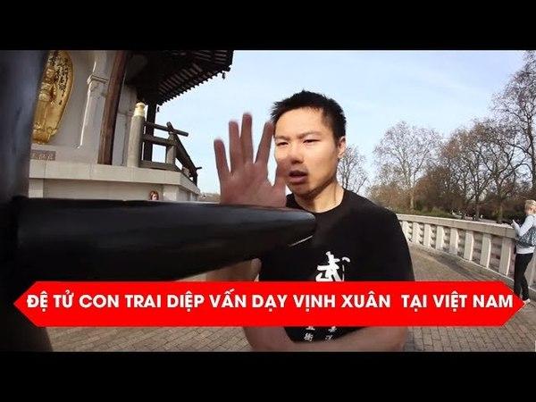 Đệ tử con trai Diệp Vấn dạy Vịnh Xuân tại Việt Nam