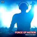 VA Force Of Motion (Mixed by Ryui Bossen) (2018) - ryuibossen