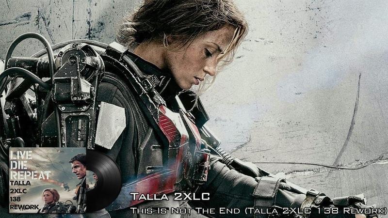 Talla 2XLC - This Is Not The End (Talla 2XLC 138 Rework)