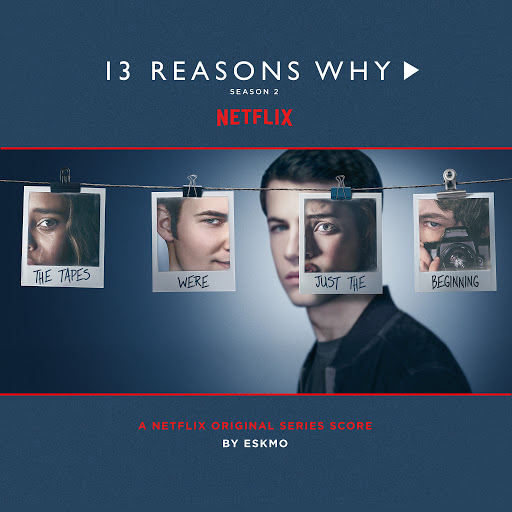 Eskmo альбом 13 Reasons Why (Season 2 - Original Series Score)