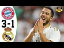 Hazard Debut - Bayern Munich vs Real Madrid 3-1 All Goals Highlights 2019 HD