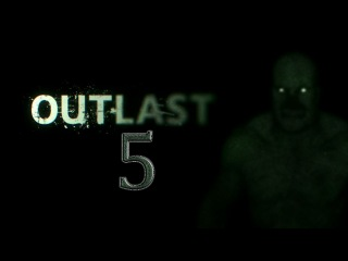 Прохождение Outlast-часть 5:Блок''Б'' и его гостеприимные обитатели!!!
