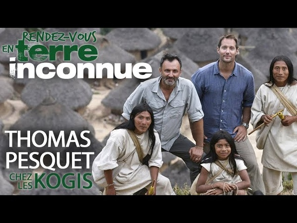Rendez-vous en terre inconnue - Thomas Pesquet chez les Kogis - 04 décembre 2018