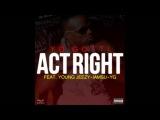 Yo Gotti - Act Right (Remix) ft. Young Jeezy, YG &amp Iamsu!