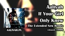 Aaliyah - If Your Girl Only Knew (The Extended New Remix) [