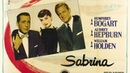 Сабрина 1954 ᴴᴰ Мелодрама ✴ Комедия ✴ Одри Хепберн Хамфри Богарт