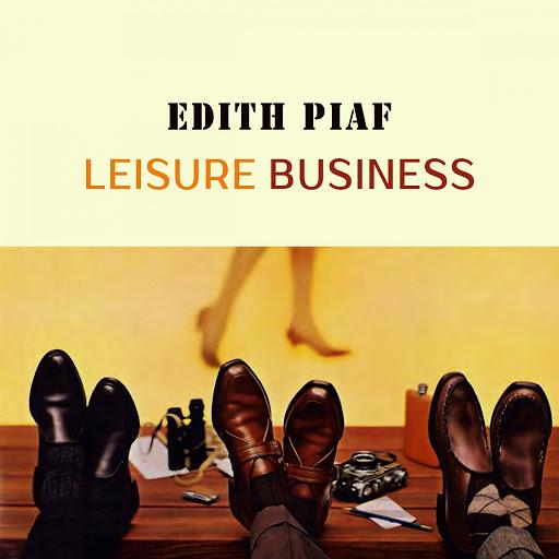 Эдит Пиаф альбом Leisure Business