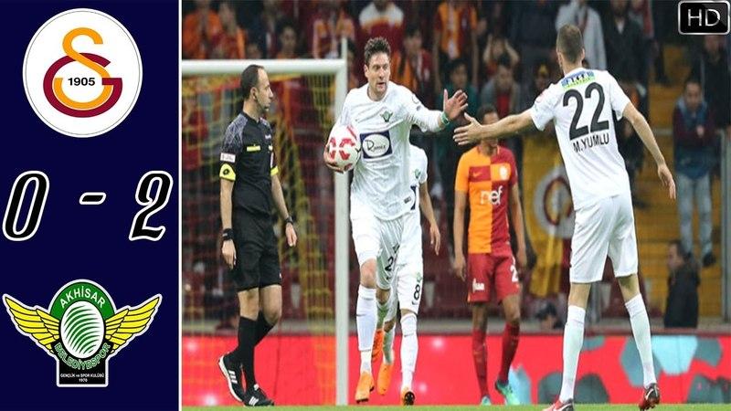 Galatasaray 0-2 Teleset Mobilya Akhisarspor - HD Maç Özeti -ZTK- 18042018