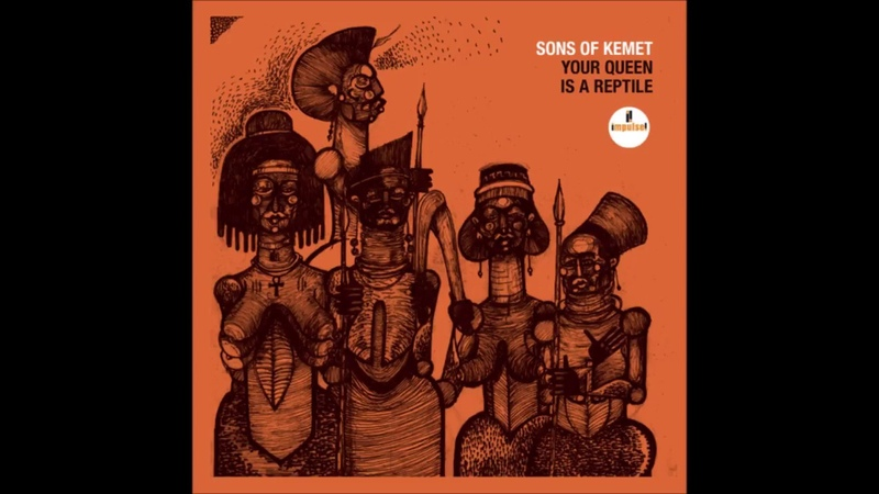 Sons Of Kemet – Your Queen Is A Reptile (2018)