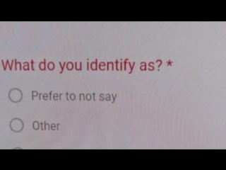What do you identify as?