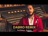 Dabro remix - Post Malone Rockstar (feat. 21 Savage).mp4